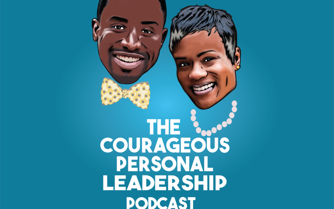 Ep 05. Embody Your Personal Mission, Vision and Values with Colin Pinkney :: The Courageous Personal Leadership Podcast