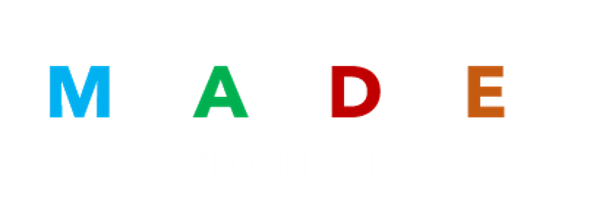 M.A.D.E. To Lead